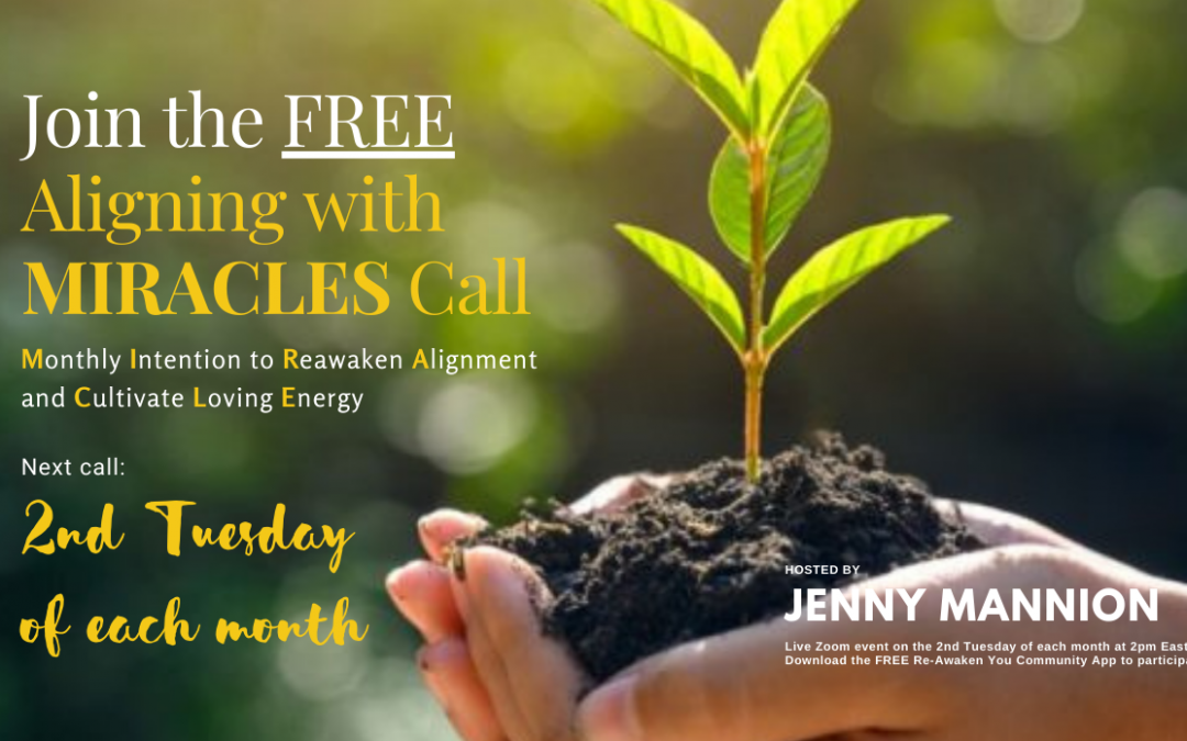 FREE MONTHLY CALL: Aligning with MIRACLES
